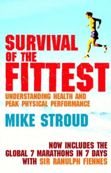 Survival Of The Fittest : The Anatomy of Peak Physical Performance, Paperback / softback Book