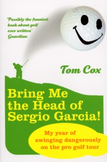 Bring Me the Head of Sergio Garcia, Paperback Book