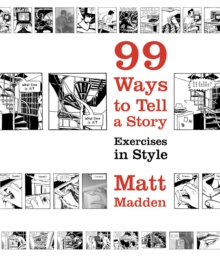 99 Ways to Tell a Story : Exercises in Style, Paperback / softback Book