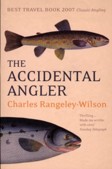 The Accidental Angler, Paperback / softback Book