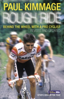 Rough Ride : Behind the Wheel with a Pro Cyclist, Paperback / softback Book