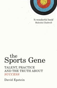 The Sports Gene : Talent, Practice and the Truth About Success, Paperback / softback Book