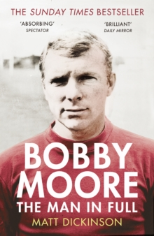 Bobby Moore : The Man in Full, Paperback Book