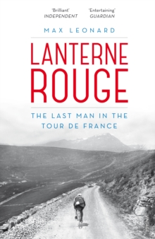 Lanterne Rouge : The Last Man in the Tour de France, Paperback / softback Book
