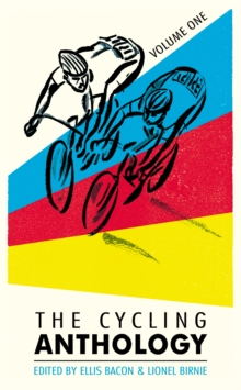 The Cycling Anthology : Volume One (1/5), Paperback / softback Book