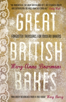 Great British Bakes : Forgotten treasures for modern bakers, Hardback Book