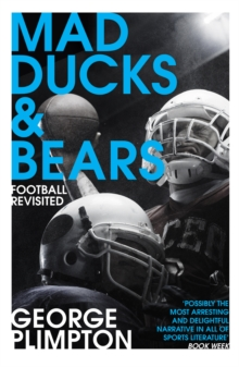 Mad Ducks and Bears : Football Revisited, Paperback Book