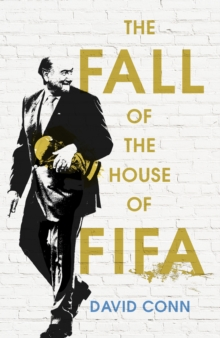 The Fall of the House of FIFA, Hardback Book