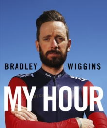 Bradley Wiggins: My Hour, Hardback Book