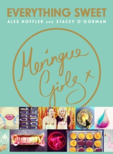 Meringue Girls : Everything Sweet, Hardback Book