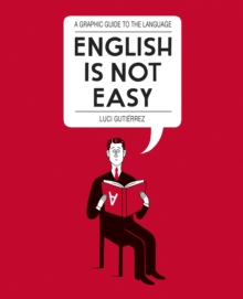English is Not Easy : A Guide to the Language, Paperback Book