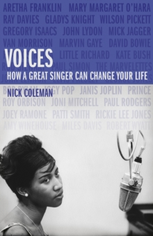 Voices : How a Great Singer Can Change Your Life, Hardback Book