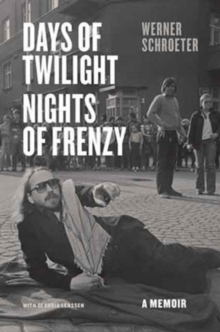 Days of Twilight, Nights of Frenzy : A Memoir, Hardback Book
