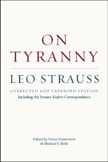 On Tyranny : Corrected and Expanded Edition, Including the Strauss-Kojeve Correspondence, Paperback / softback Book