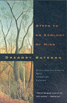 Steps to an Ecology of Mind : Collected Essays in Anthropology, Psychiatry, Evolution and Epistemology, Paperback Book