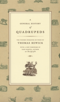 A General History of Quadrupeds : The Figures Engraved on Wood, EPUB eBook