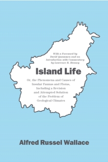 Island Life : Or, the Phenomena and Causes of Insular Faunas and Floras, Including a Revision and Attempted Solution of the Problem of Geological Climates, EPUB eBook