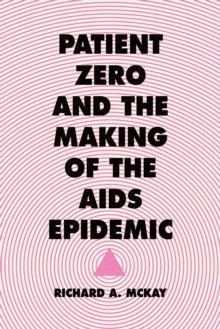 Patient Zero and the Making of the AIDS Epidemic, EPUB eBook