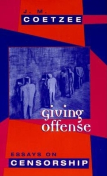Giving Offense : Essays on Censorship, Paperback / softback Book