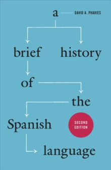 A Brief History of the Spanish Language, Paperback Book