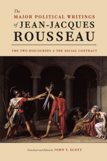 The Major Political Writings of Jean-Jacques Rousseau : The Two Discourses and the Social Contract, Paperback / softback Book
