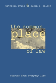 The Common Place of Law : Stories from Everyday Life, Paperback / softback Book