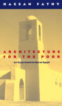 Architecture for the Poor : Experiment in Rural Egypt, Paperback / softback Book