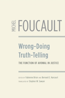 Wrong-doing, Truth-telling : The Function of Avowal in Justice, Hardback Book