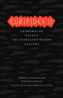 Euripides II : Andromache, Hecuba, The Suppliant Women, Electra, Paperback / softback Book