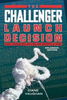 The Challenger Launch Decision : Risky Technology, Culture, and Deviance at NASA, Enlarged Edition, EPUB eBook