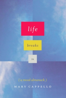 Life Breaks In : A Mood Almanack, EPUB eBook
