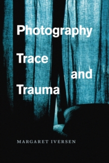 Photography, Trace, and Trauma, Paperback Book