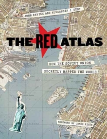 The Red Atlas : How the Soviet Union Secretly Mapped the World, Hardback Book