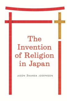 The Invention of Religion in Japan, EPUB eBook