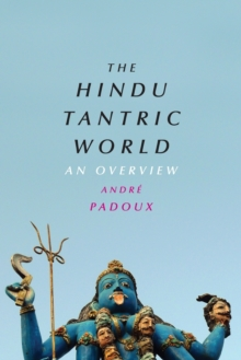 The Hindu Tantric World : An Overview, Paperback / softback Book