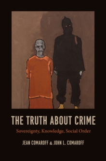 The Truth About Crime : Sovereignty, Knowledge, Social Order, Paperback Book