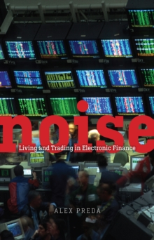 Noise : Living and Trading in Electronic Finance, Paperback Book