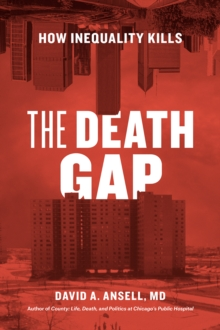 The Death Gap : How Inequality Kills, Hardback Book