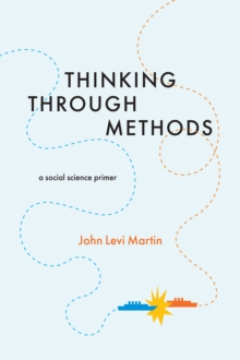Thinking Through Methods : A Social Science Primer, Paperback Book