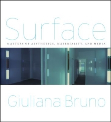Surface : Matters of Aesthetics, Materiality, and Media, Paperback Book