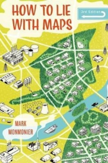 How to Lie with Maps, Third Edition, Paperback Book