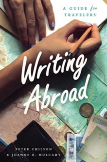 Writing Abroad : A Guide for Travelers, Paperback Book