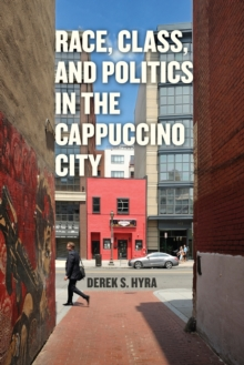 Race, Class, and Politics in the Cappuccino City, Paperback Book