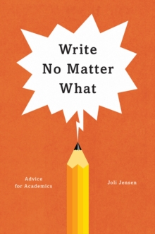 Write No Matter What : Advice for Academics, Paperback Book