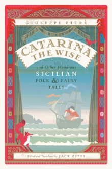 Catarina the Wise and Other Wondrous Sicilian Folk and Fairy Tales, Paperback Book