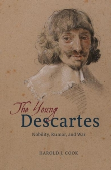 The Young Descartes : Nobility, Rumor, and War, Hardback Book