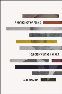 A Mythology of Forms : Selected Writings on Art, Hardback Book