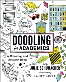 Doodling for Academics : A Coloring and Activity Book, Paperback / softback Book