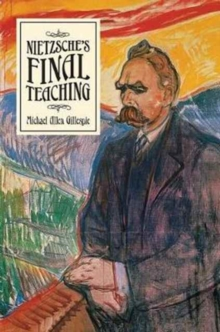 Nietzsche's Final Teaching, Hardback Book