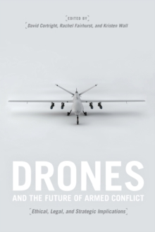Drones and the Future of Armed Conflict : Ethical, Legal, and Strategic Implications, Paperback Book